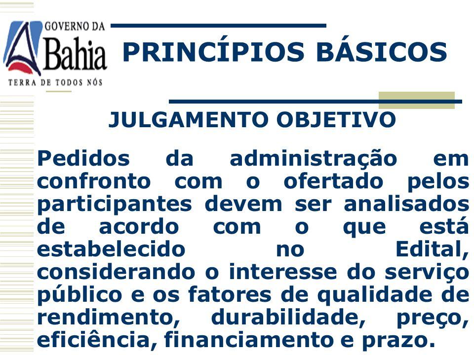 PRINCÍPIOS BÁSICOS VINCULAÇÃO AO DOCUMENTO LICITATÓRIO A administração bem como os licitantes, ficam obrigados a cumprir os termos do edital em todas