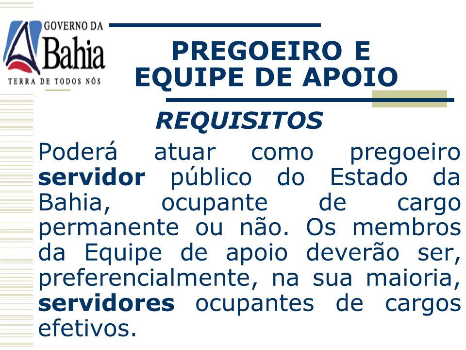 PREGOEIRO E EQUIPE DE APOIO DESIGNAÇÃO É da competência da autoridade superior do órgão ou entidade promotora da licitação, mediante ato administrativ