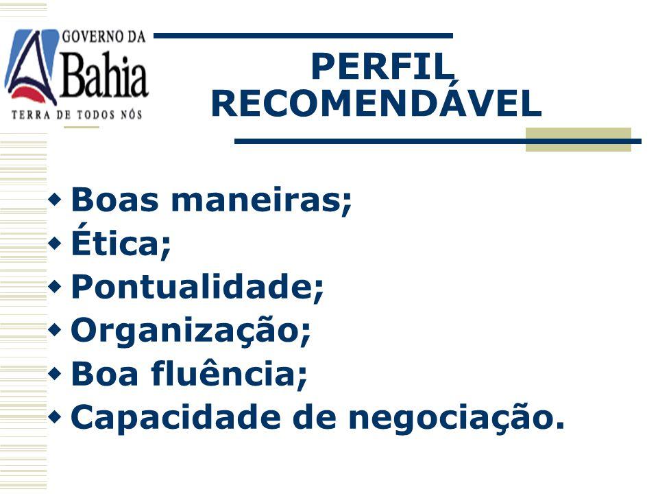 PERFIL RECOMENDÁVEL Conhecimento das normas que disciplinam os procedimentos das licitações públicas; Honestidade; Integridade; Responsabilidade; Lide