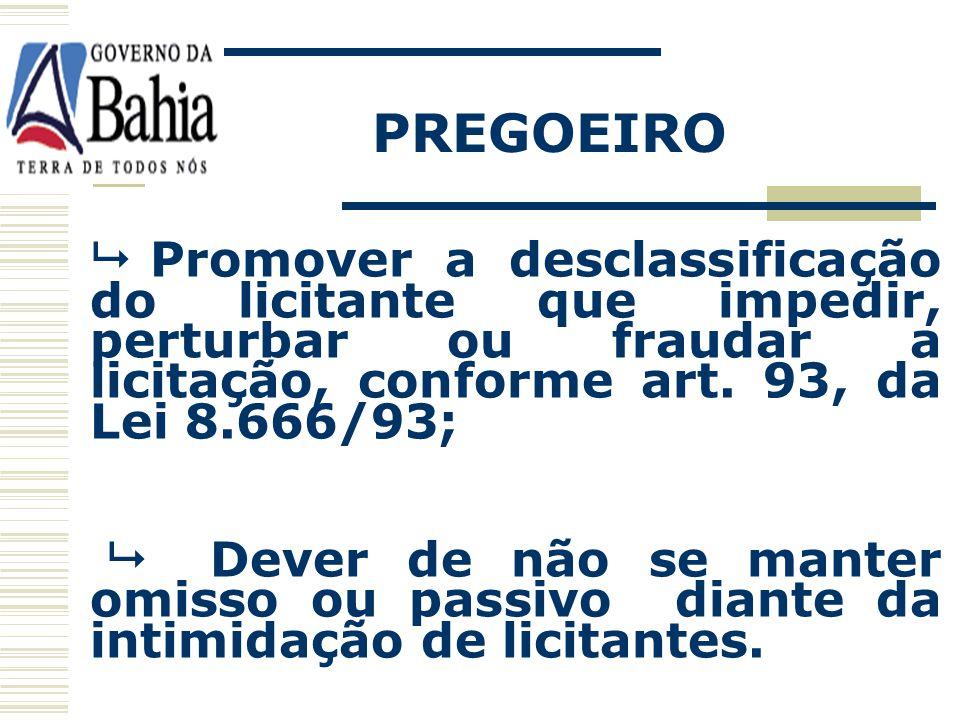 PREGOEIRO PODER DE POLÍCIA: Advertir e alertar os licitantes aplicação de sanções mais severas; Retirada da sessão daqueles que perturbem o bom andame