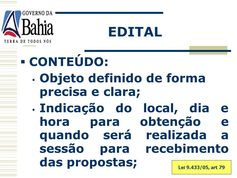 EDITAL É o instrumento convocatório que estabelece as condições de participação na licitação, devendo conter as regras fundamentais acerca do certame.
