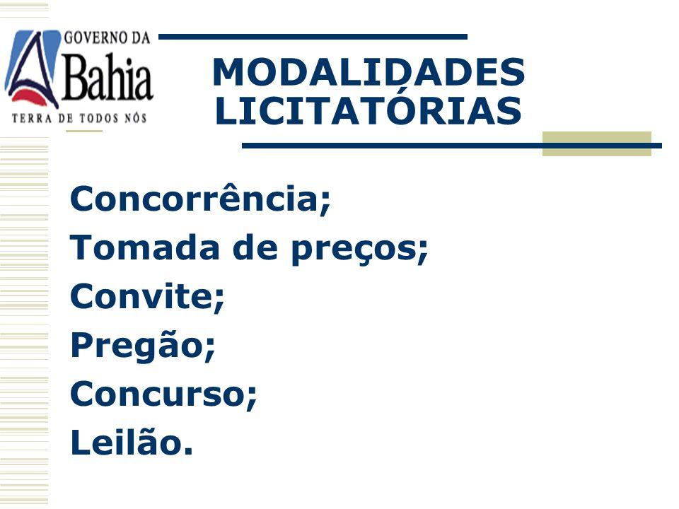 MODALIDADES LICITATÓRIAS Concorrência; Tomada de preços; Convite; Pregão; Concurso; Leilão.