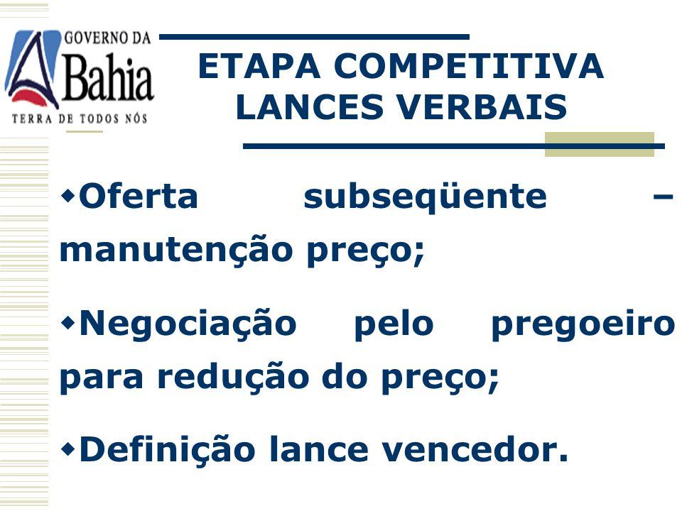 Classificação dos lances ofertados; Oferta aceitável - classificada; Oferta não aceitável – desclassificada; ETAPA COMPETITIVA LANCES VERBAIS