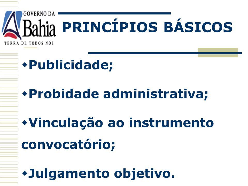 Publicidade; Probidade administrativa; Vinculação ao instrumento convocatório; Julgamento objetivo.