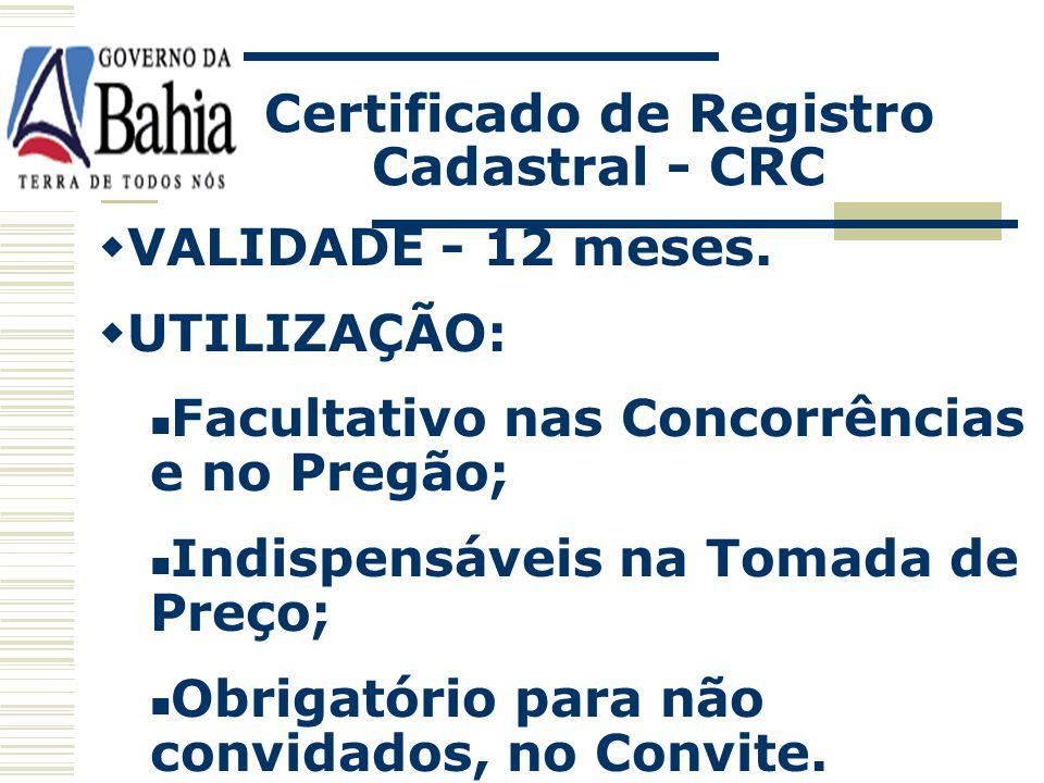 Certificado de Registro Cadastral - CRC CONCEITO: São cadastros que se fazem em órgãos públicos para conhecimento e enquadramento dos interessados em