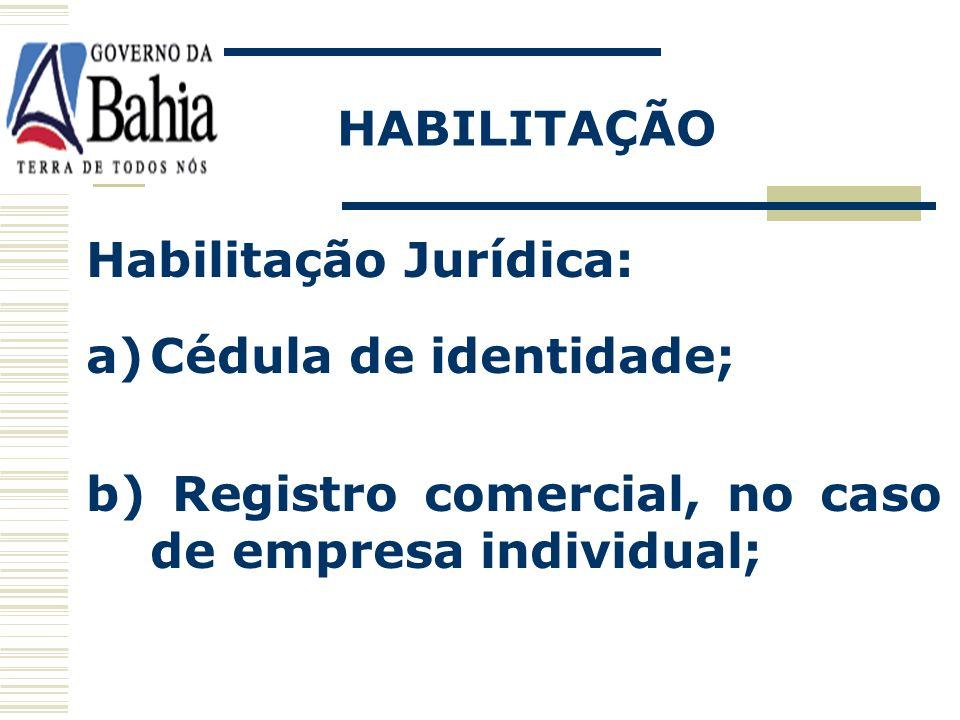 Os licitantes deixarão de apresentar os documentos de habilitação que já constem no Cadastro – art. 103, § 3º da Lei 9.433/05. Certificado de Registro