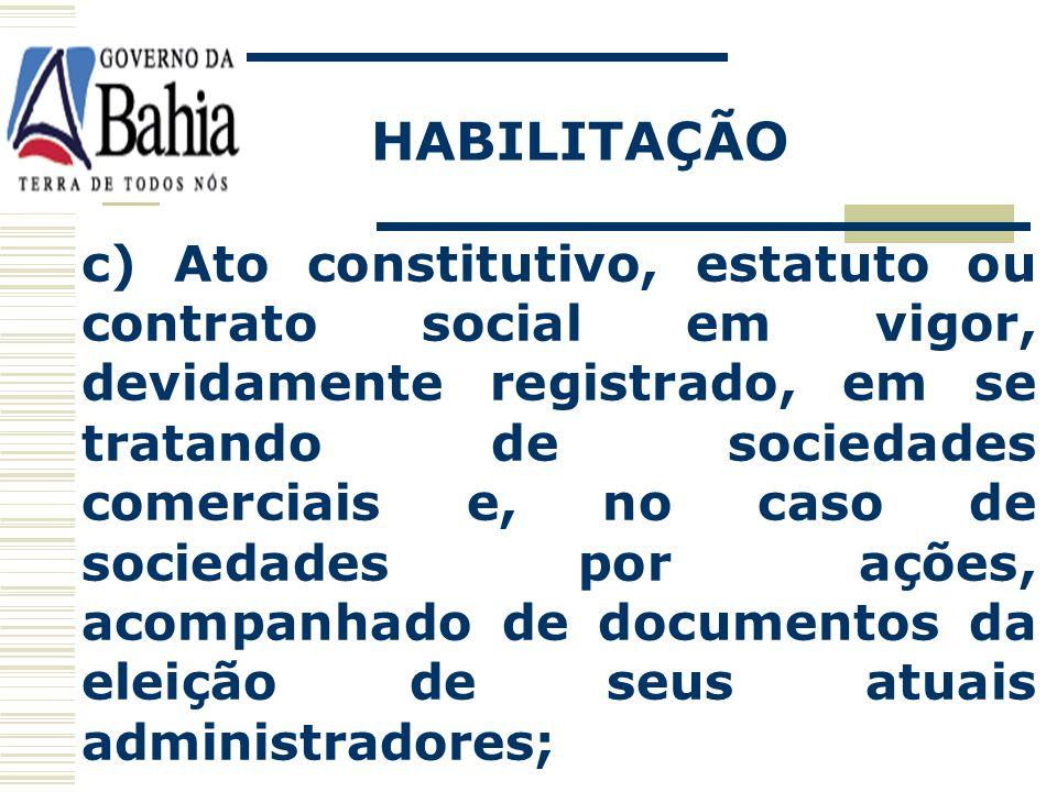 HABILITAÇÃO Habilitação Jurídica: a)Cédula de identidade; b) Registro comercial, no caso de empresa individual;