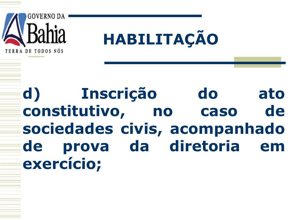 c) Ato constitutivo, estatuto ou contrato social em vigor, devidamente registrado, em se tratando de sociedades comerciais e, no caso de sociedades po