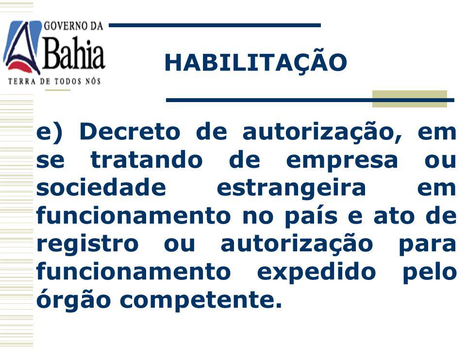 d) Inscrição do ato constitutivo, no caso de sociedades civis, acompanhado de prova da diretoria em exercício; HABILITAÇÃO