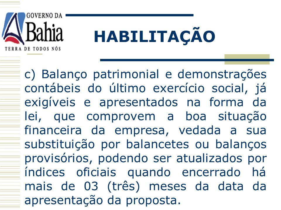 b) Comprovação de patrimônio líquido ou capital social no montante de R$... (...), admitida a sua atualização para a data da apresentação da proposta,