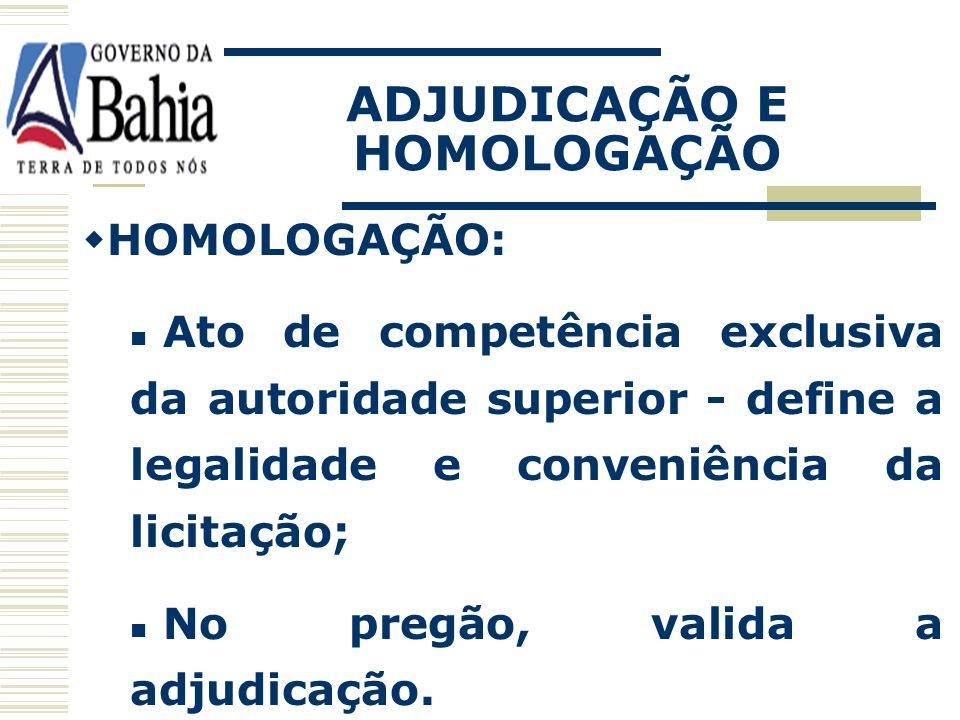 Lei 8.666/93 – ato administrativo autoridade superior. ADJUDICAÇÃO E HOMOLOGAÇÃO