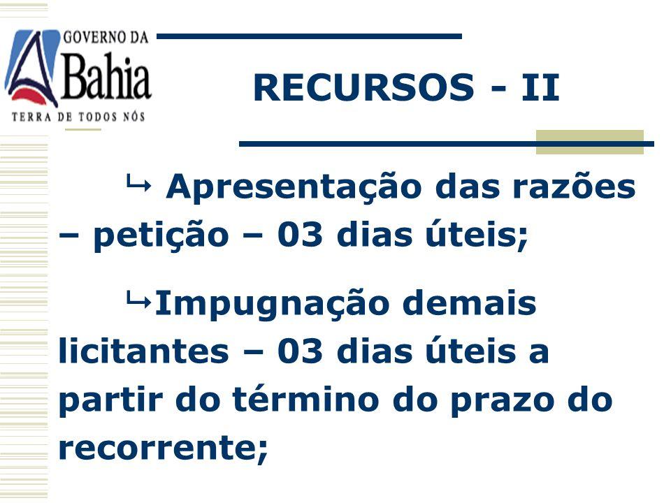 RECURSOS - II PRAZOS DO PROCESSAMENTO: Manifestação – imediatamente após a sessão; Ausência de manifestação - decadência do direito;