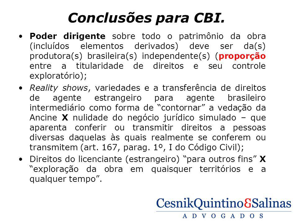 Conclusões para CBI. Poder dirigente sobre todo o patrimônio da obra (incluídos elementos derivados) deve ser da(s) produtora(s) brasileira(s) indepen