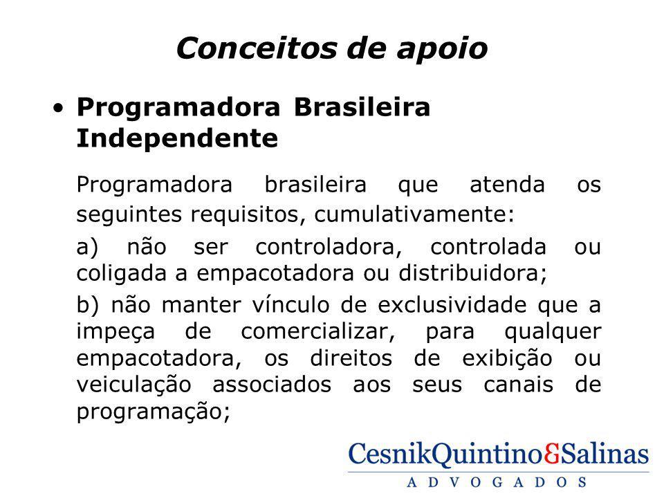 Conceitos de apoio Programadora Brasileira Independente Programadora brasileira que atenda os seguintes requisitos, cumulativamente: a) não ser contro