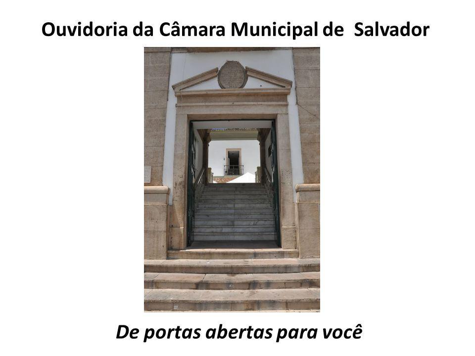 Ouvidoria da Câmara Municipal de Salvador De portas abertas para você