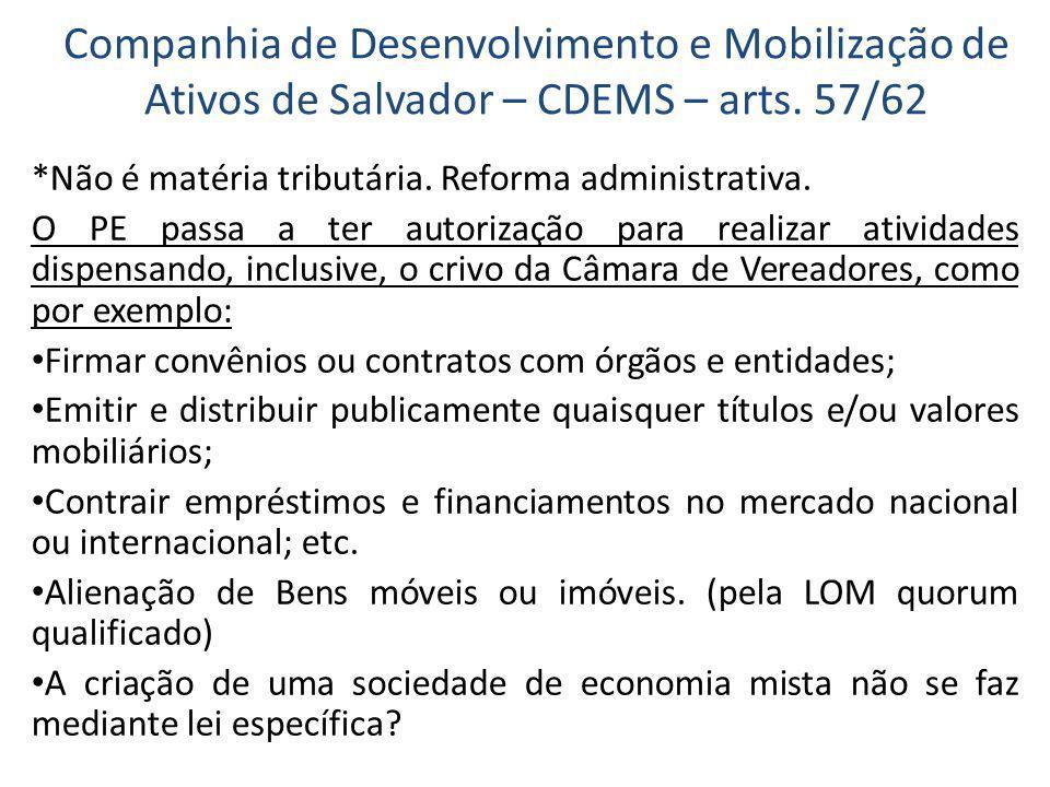 Companhia de Desenvolvimento e Mobilização de Ativos de Salvador – CDEMS – arts.