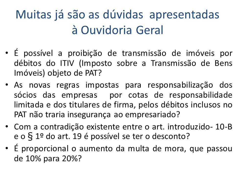 Muitas já são as dúvidas apresentadas à Ouvidoria Geral É possível a proibição de transmissão de imóveis por débitos do ITIV (Imposto sobre a Transmissão de Bens Imóveis) objeto de PAT.
