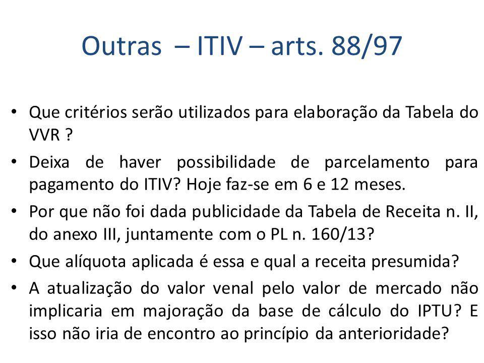 Outras – ITIV – arts. 88/97 Que critérios serão utilizados para elaboração da Tabela do VVR .