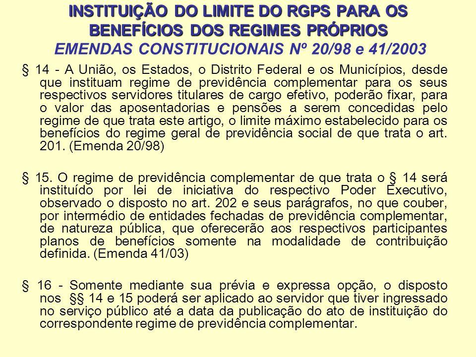 INSTITUIÇÃO DO LIMITE DO RGPS PARA OS BENEFÍCIOS DOS REGIMES PRÓPRIOS INSTITUIÇÃO DO LIMITE DO RGPS PARA OS BENEFÍCIOS DOS REGIMES PRÓPRIOS EMENDAS CO