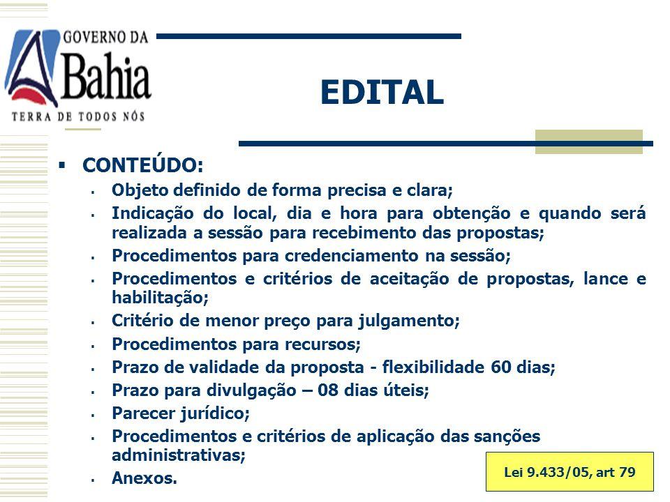 EDITAL CONCEITO: É o instrumento convocatório que estabelece as condições de participação na licitação, devendo conter as regras fundamentais acerca d