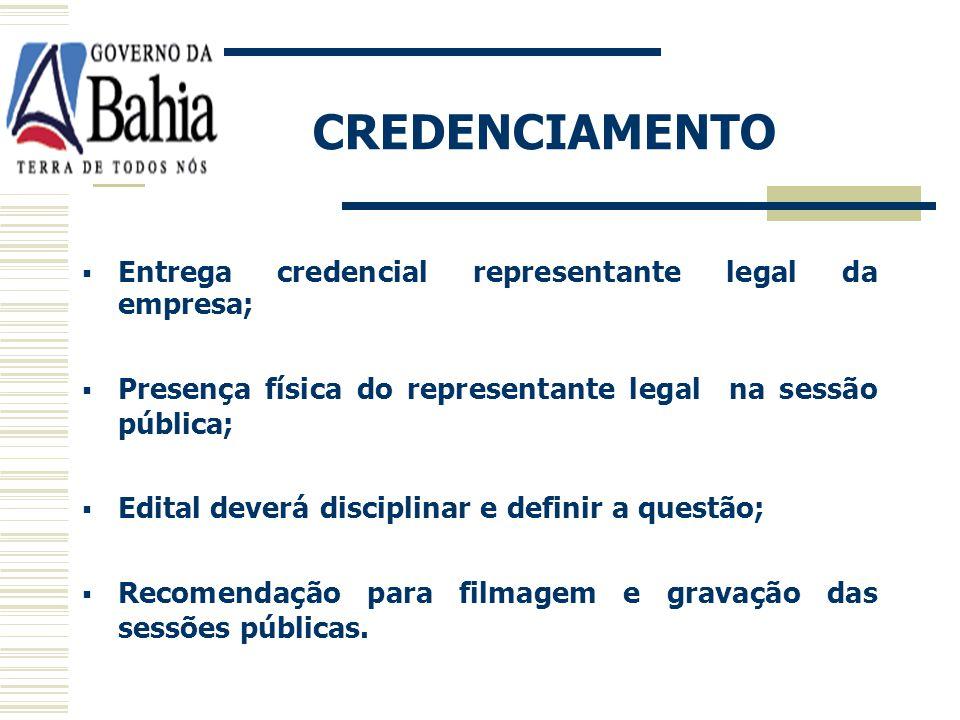 SESSÃO PÚBLICA Credenciamento; Recebimento e abertura envelopes com as propostas e declaração de habilitação; Julgamento e classificação propostas; Et