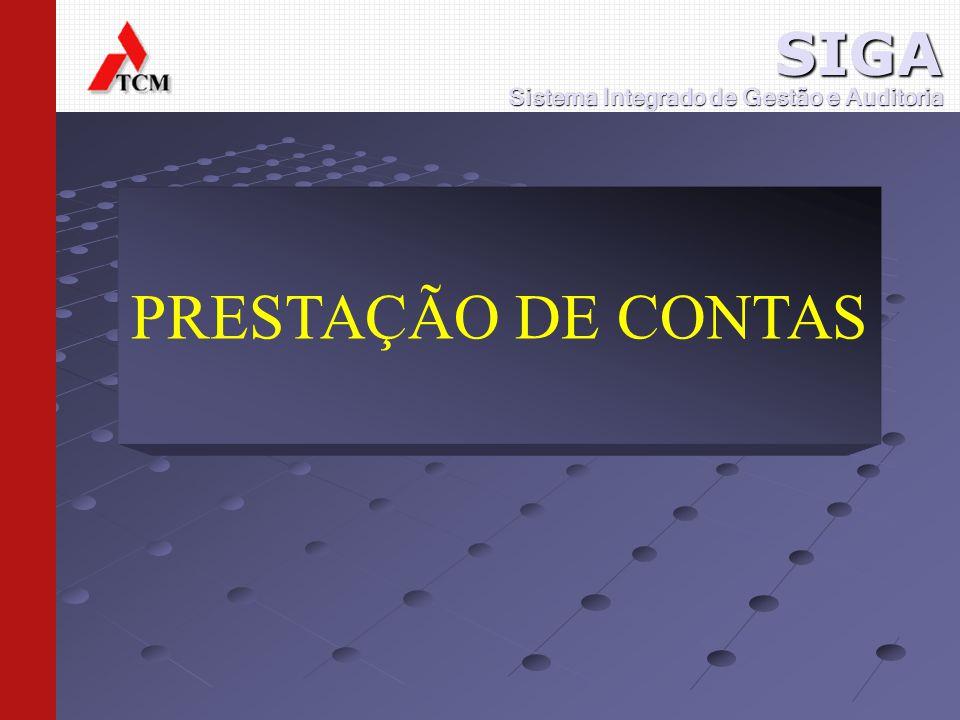 PRESTAÇÃO DE CONTAS Sistema Integrado de Gestão e Auditoria SIGA