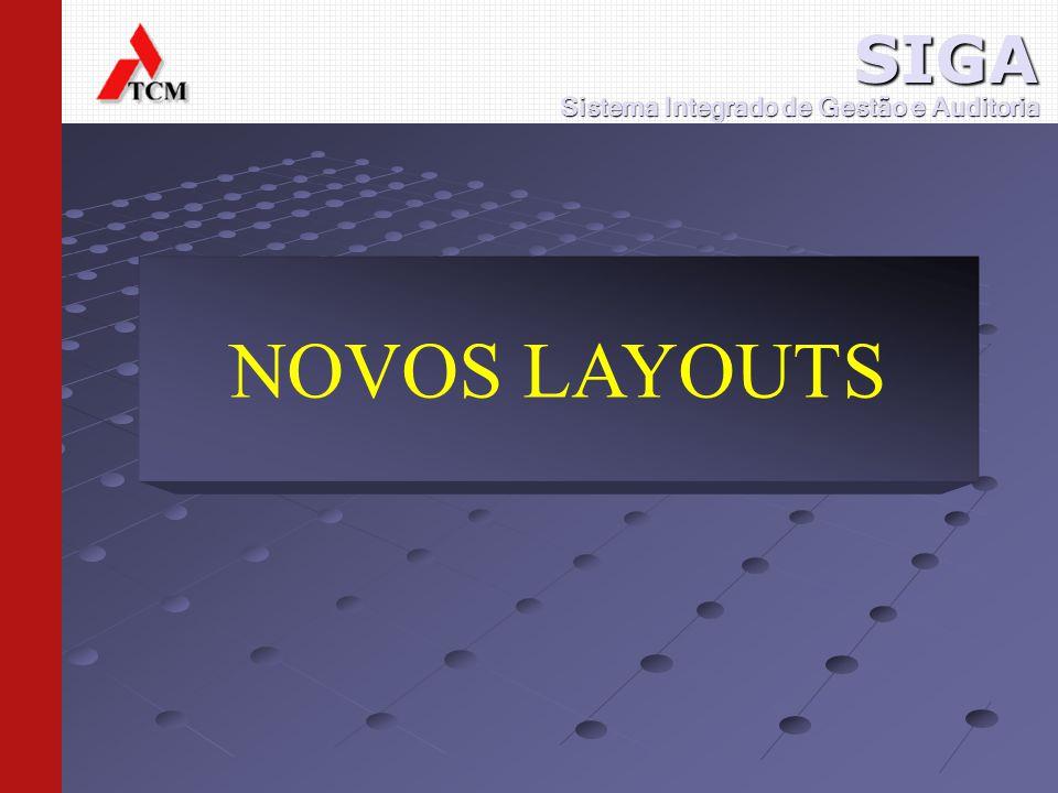 NOVOS LAYOUTS Sistema Integrado de Gestão e Auditoria SIGA