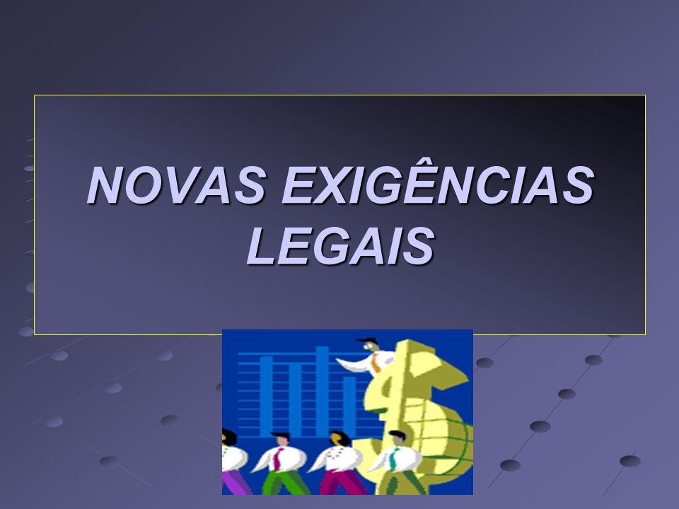 NOVAS EXIGÊNCIAS LEGAIS