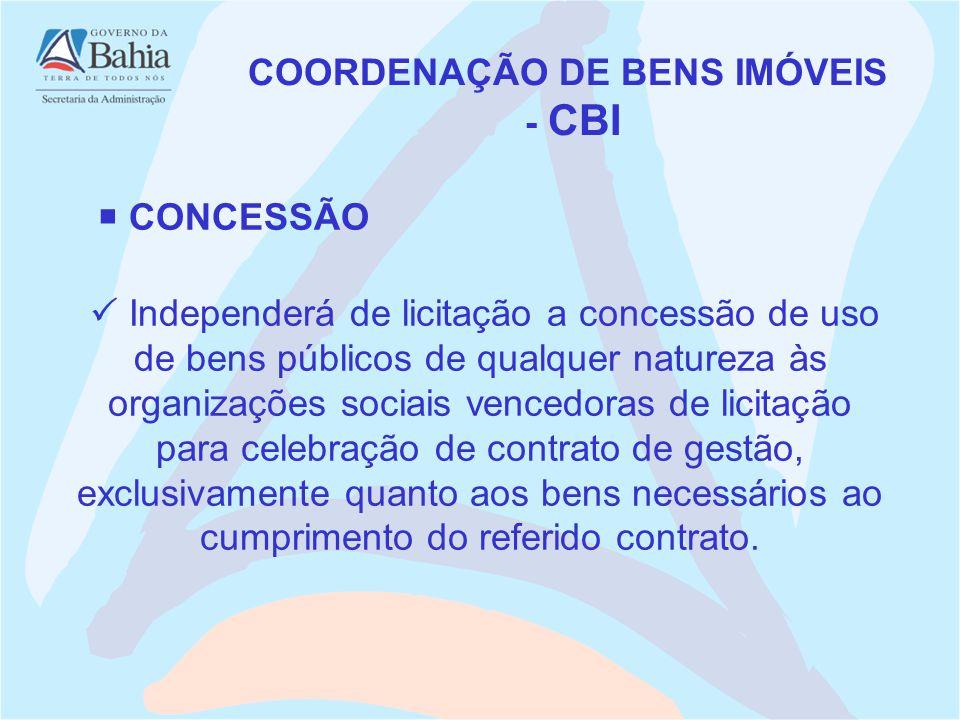 Independerá de licitação a concessão de uso de bens públicos de qualquer natureza às organizações sociais vencedoras de licitação para celebração de c