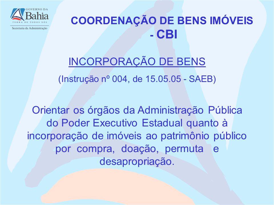 Orientar os órgãos da Administração Pública do Poder Executivo Estadual quanto à incorporação de imóveis ao patrimônio público por compra, doação, per