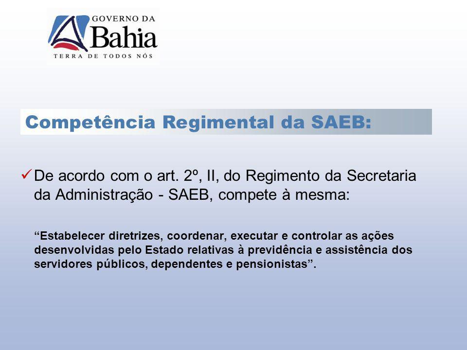 De acordo com o art. 2º, II, do Regimento da Secretaria da Administração - SAEB, compete à mesma: Estabelecer diretrizes, coordenar, executar e contro