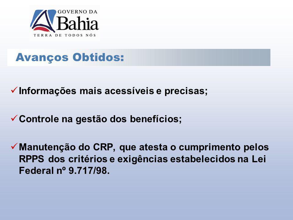 Informações mais acessíveis e precisas; Controle na gestão dos benefícios; Manutenção do CRP, que atesta o cumprimento pelos RPPS dos critérios e exig