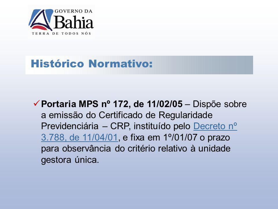 Histórico Normativo: Portaria MPS nº 172, de 11/02/05 – Dispõe sobre a emissão do Certificado de Regularidade Previdenciária – CRP, instituído pelo De