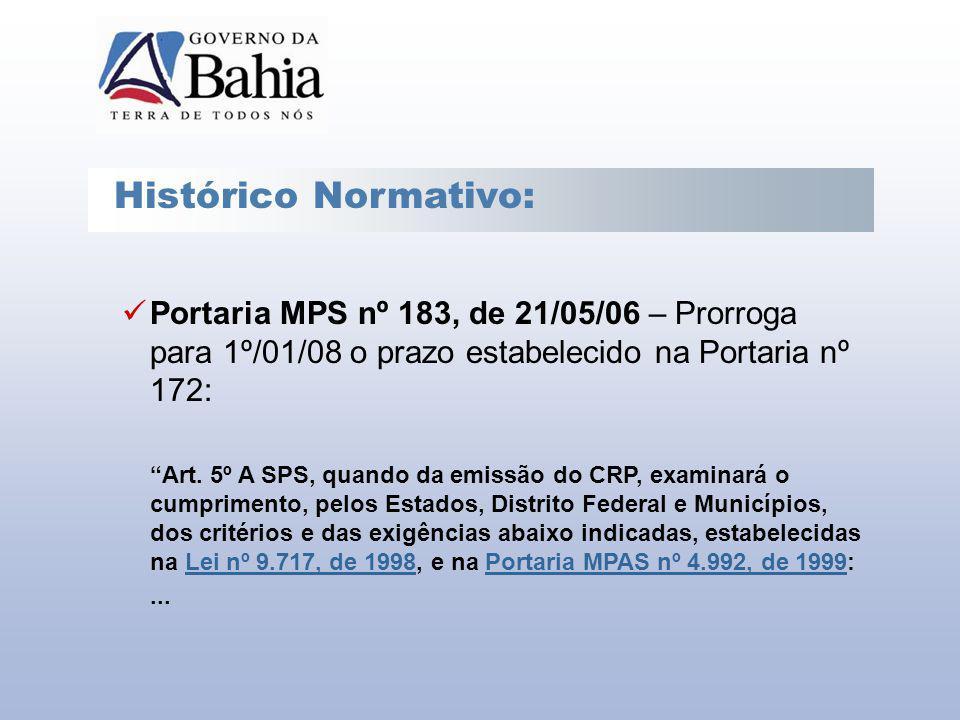 Histórico Normativo: Portaria MPS nº 183, de 21/05/06 – Prorroga para 1º/01/08 o prazo estabelecido na Portaria nº 172: Art. 5º A SPS, quando da emiss