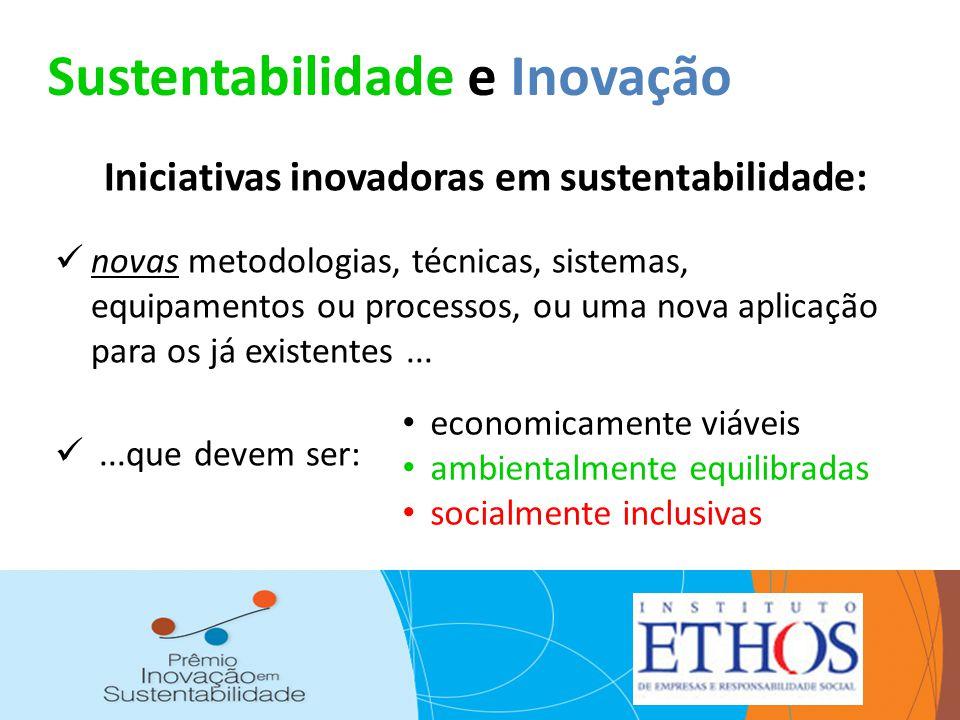Sustentabilidade e Inovação Iniciativas inovadoras em sustentabilidade: novas metodologias, técnicas, sistemas, equipamentos ou processos, ou uma nova