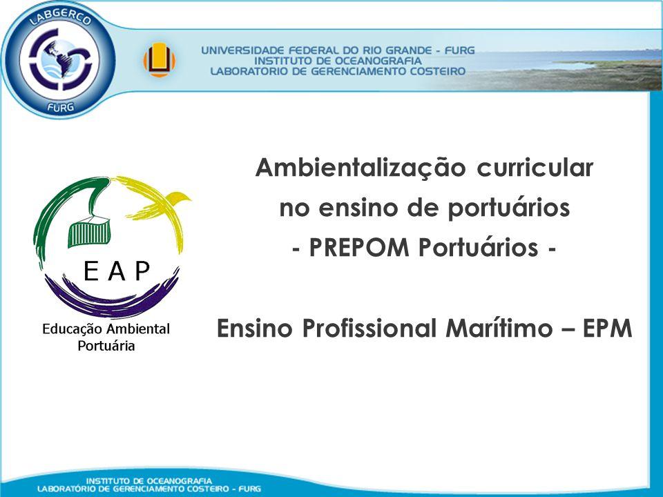 Ambientalização curricular no ensino de portuários - PREPOM Portuários - Ensino Profissional Marítimo – EPM