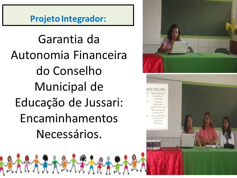 Garantia da Autonomia Financeira do Conselho Municipal de Educação de Jussari: Encaminhamentos Necessários. Projeto Integrador: