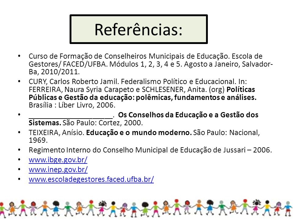 Referências: Curso de Formação de Conselheiros Municipais de Educação.