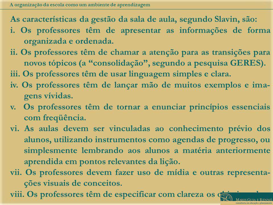 As características da gestão da sala de aula, segundo Slavin, são: i.