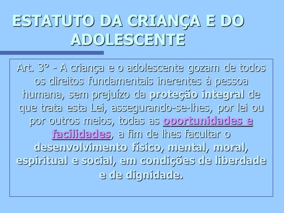 ESTATUTO DA CRIANÇA E DO ADOLESCENTE Art.