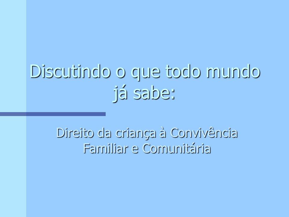 - Conseqüências negativas Questionamentos Inquietude CONVIVÊNCIA FAMILIAR.