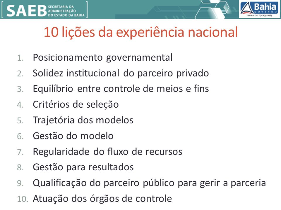 10 lições da experiência nacional 1.Posicionamento governamental 2.
