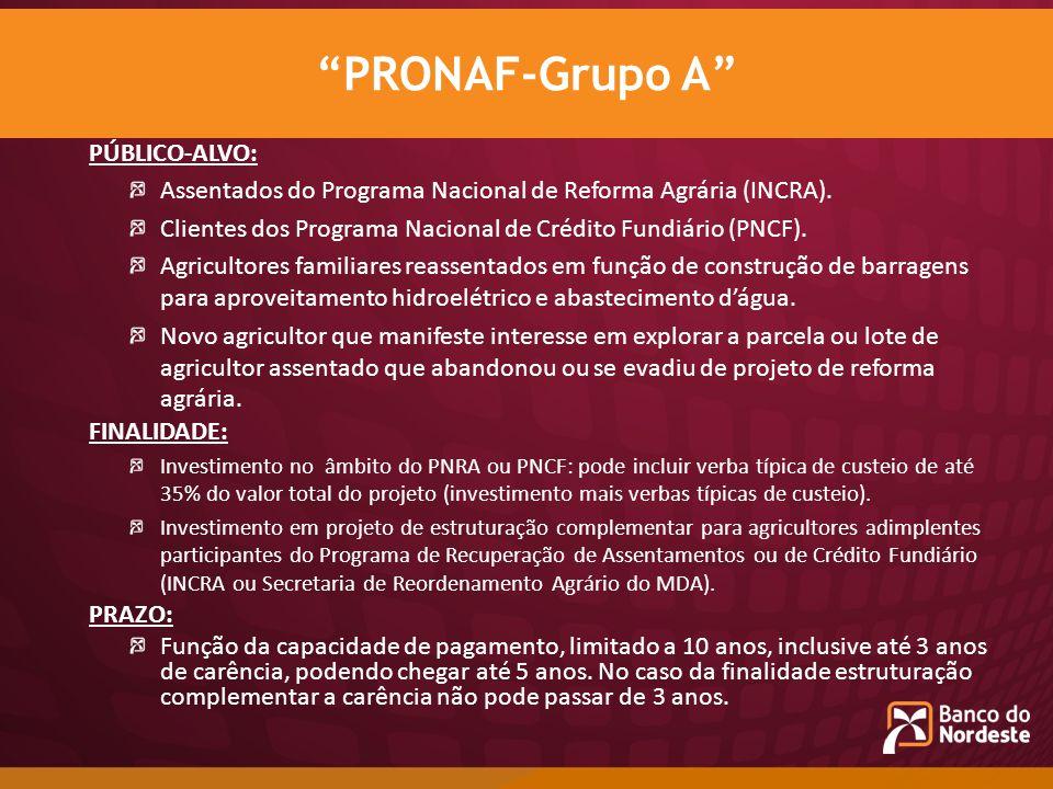 PÚBLICO-ALVO: Assentados do Programa Nacional de Reforma Agrária (INCRA). Clientes dos Programa Nacional de Crédito Fundiário (PNCF). Agricultores fam