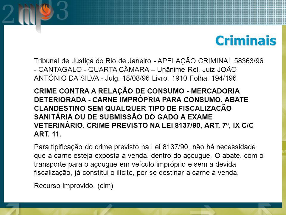 Criminais Tribunal de Justiça do Rio de Janeiro - APELAÇÃO CRIMINAL 58363/96 - CANTAGALO - QUARTA CÂMARA – Unânime Rel. Juiz JOÃO ANTÔNIO DA SILVA - J
