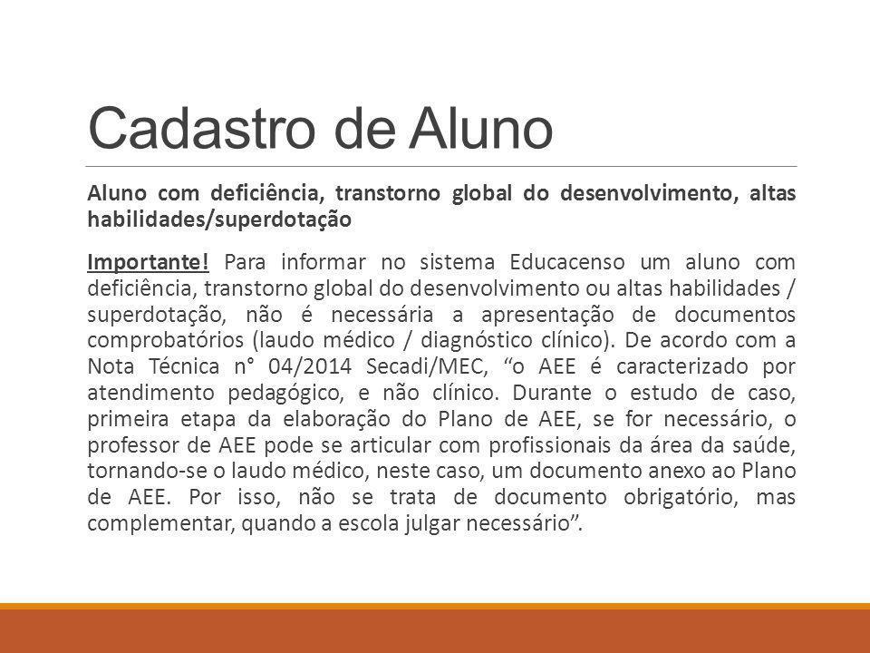 Cadastro de Aluno Aluno com deficiência, transtorno global do desenvolvimento, altas habilidades/superdotação Importante.