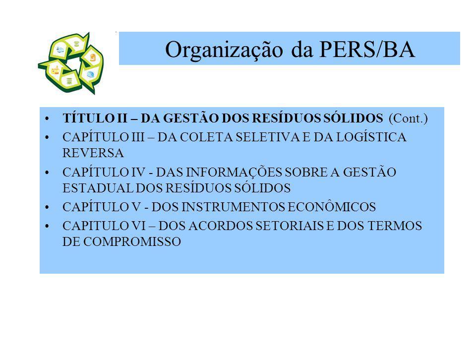TÍTULO II – DA GESTÃO DOS RESÍDUOS SÓLIDOS (Cont.) CAPÍTULO III – DA COLETA SELETIVA E DA LOGÍSTICA REVERSA CAPÍTULO IV - DAS INFORMAÇÕES SOBRE A GEST