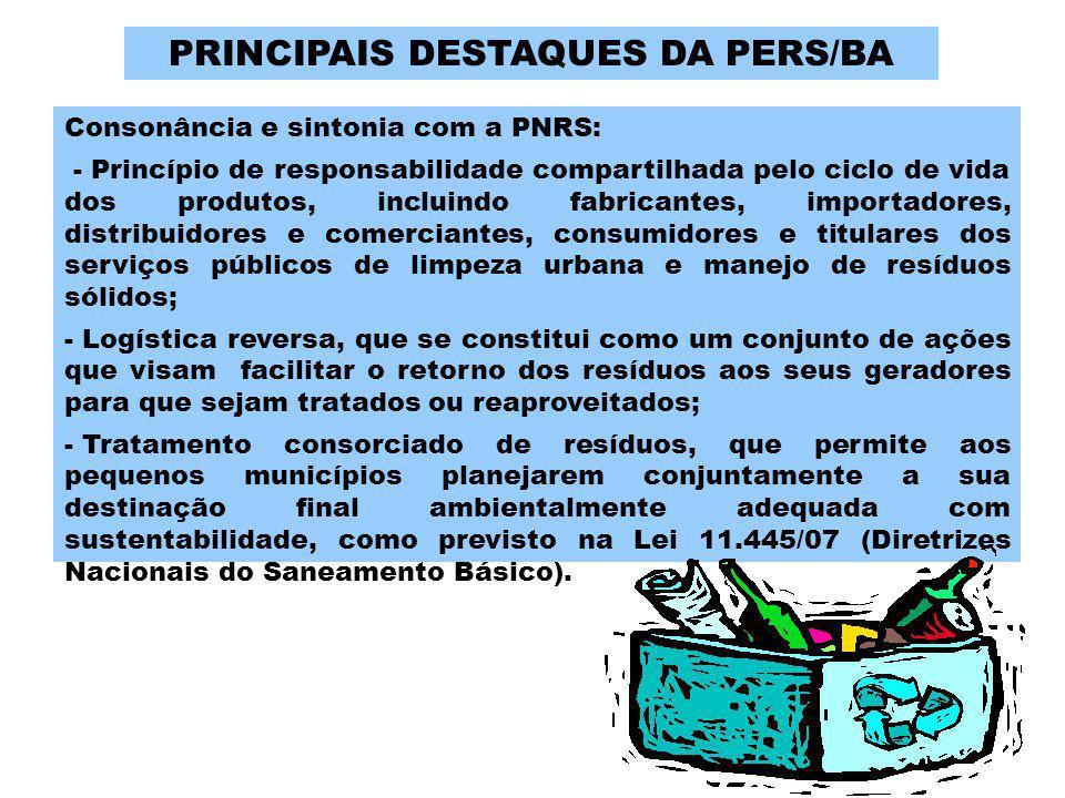 Consonância e sintonia com a PNRS: - Princípio de responsabilidade compartilhada pelo ciclo de vida dos produtos, incluindo fabricantes, importadores,