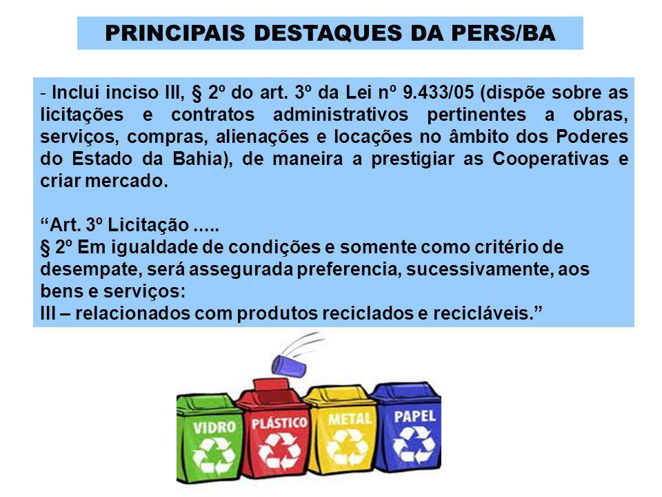 - Inclui inciso III, § 2º do art. 3º da Lei nº 9.433/05 (dispõe sobre as licitações e contratos administrativos pertinentes a obras, serviços, compras
