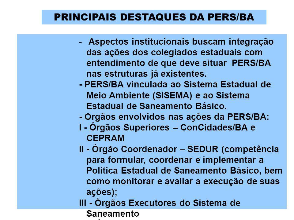 - Aspectos institucionais buscam integração das ações dos colegiados estaduais com entendimento de que deve situar PERS/BA nas estruturas já existente