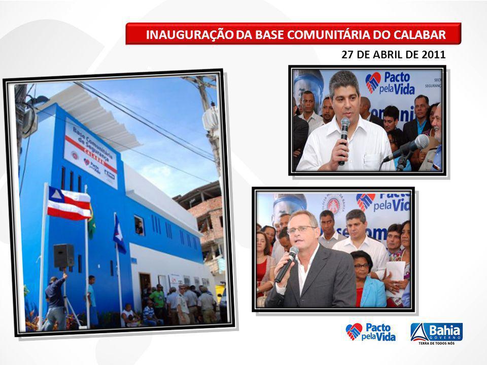 INAUGURAÇÃO DA BASE COMUNITÁRIA DO CALABAR 27 DE ABRIL DE 2011